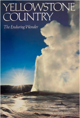 "National Geographic cover ""Yellowstone Country: The Enduring Wonder"" photographed by Raymond Gehman"